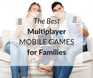 Best Multiplayer Mobile Games for Families
