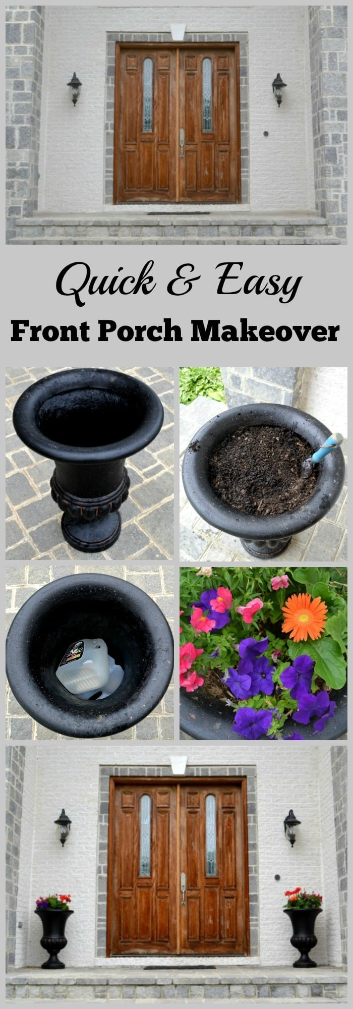 a collage of putting flowers in an urn as a quick and easy project to enhance your home's curb appeal with title text reading Quick & Easy Front Porch Makeover
