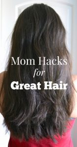 Mom Hacks for Great Hair