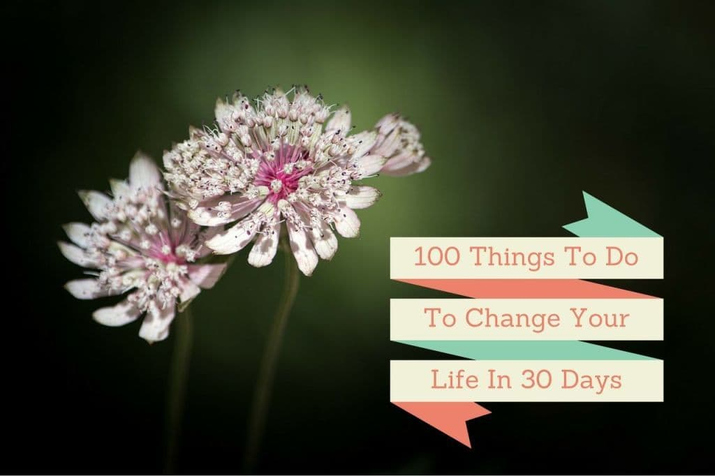 100-Things-To-Do-To-Change-Your-Life-In-30-Days