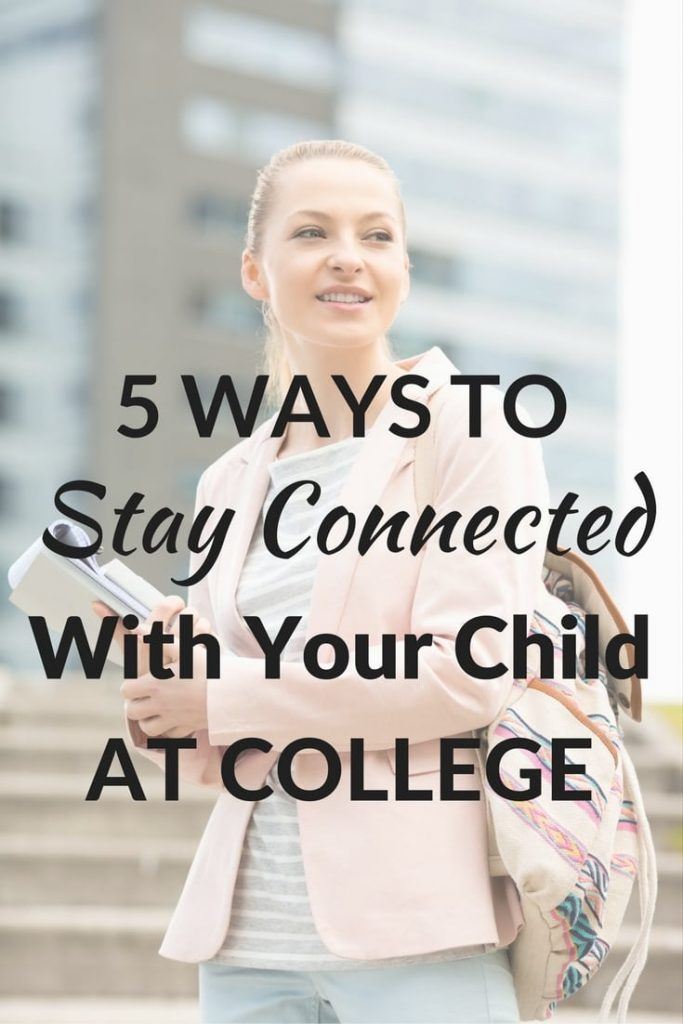 5 ways to stay connected with your child at college