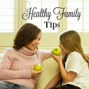 Healthy Family Tips