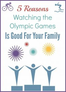 5 Reasons Watching the Olympic Games is Good For Your Family