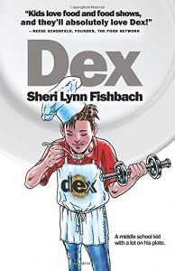 Dex – An Inspiring Read for Kids Who Cook