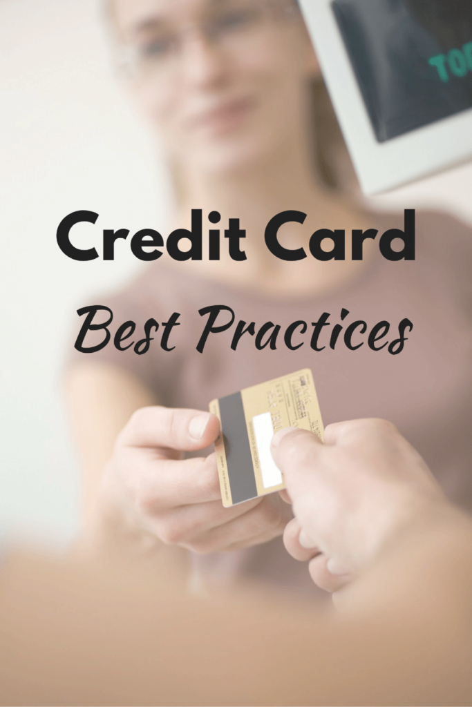Are you using your credit card as a tool for strengthening your family's finances or is it doing more harm than good? Follow these credit card best practices to make your credit cards work FOR you instead of against you.