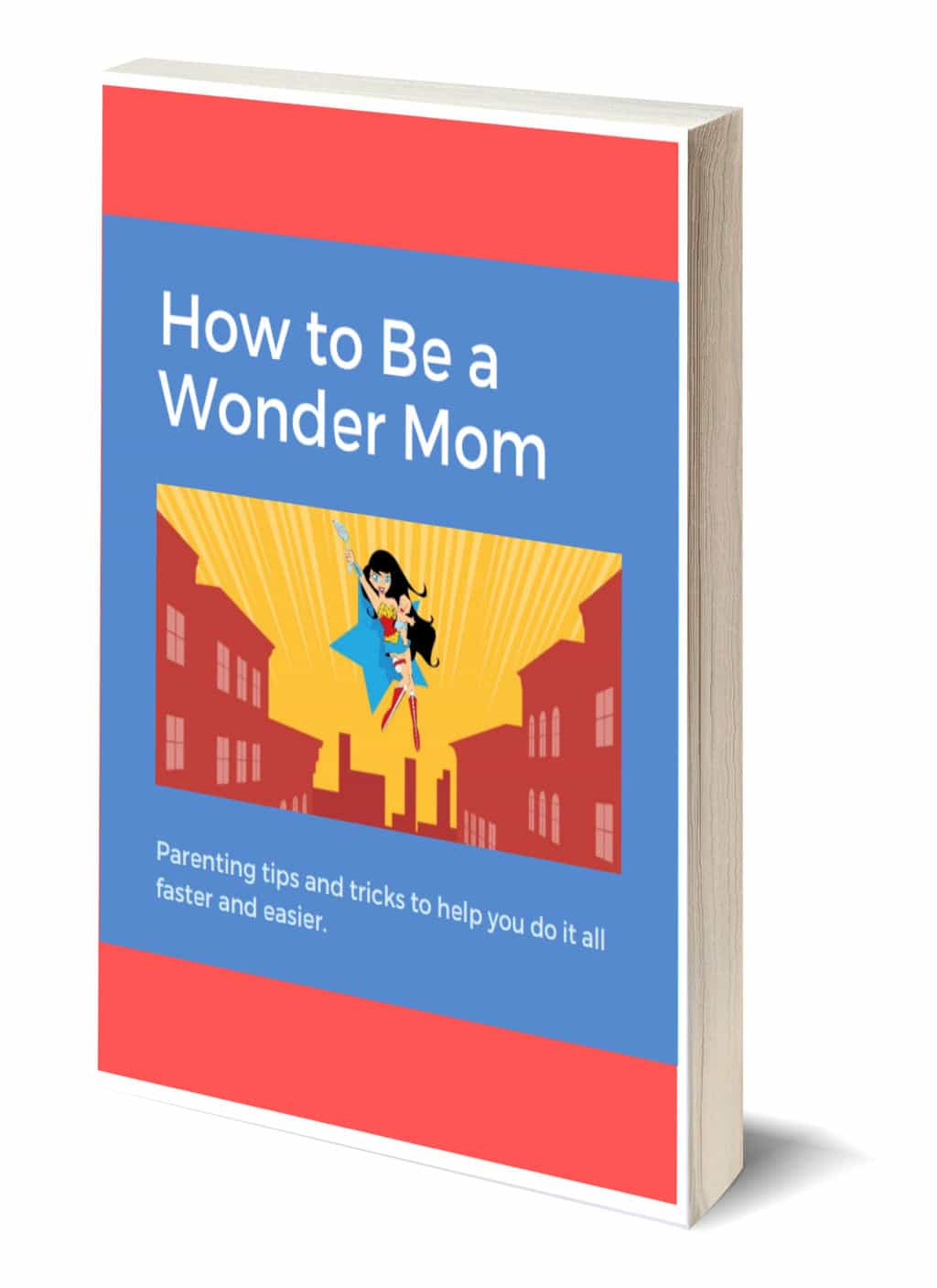 How to Be a Wonder Mom