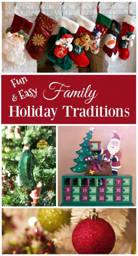 a collage of four different Christmas scenes and decorations in a home with title text reading Fun and Easy Family Holiday Traditions