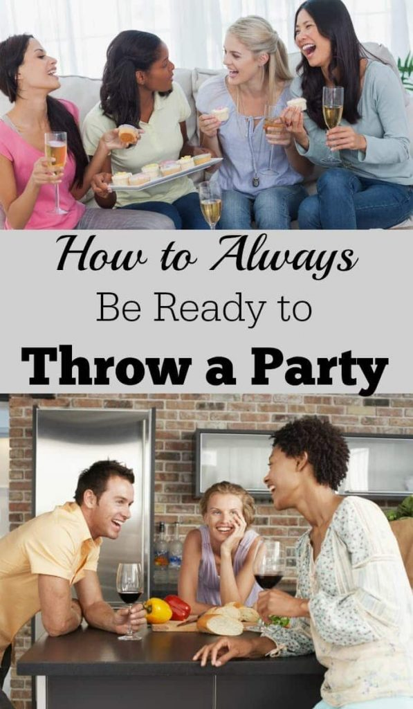 a collage of two different party scenes with title text reading How to Always Be Ready to Throw a Party