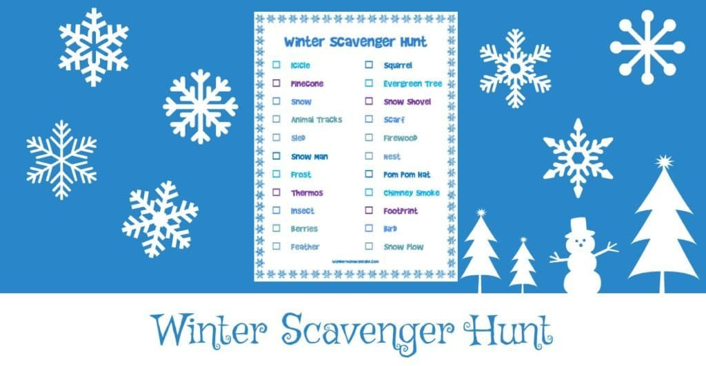 Printable Winter Scavenger Hunt on a blue background with snowflakes, trees, and a snowman graphic