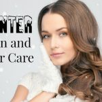 Winter Skin and Hair Care