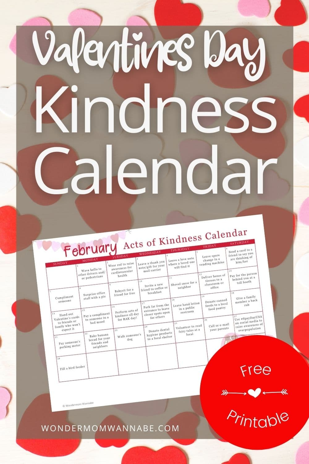 Start February off with an acts of kindness calendar. Many of the kindness acts are tied to the month's theme and unique February holidays. #printables #freeprintables #actsofkindness #randomactsofkindness #RAKCalendar via @wondermomwannab