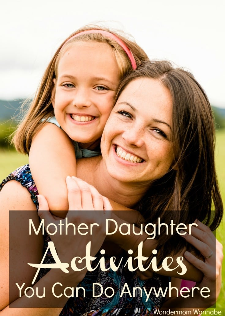 Mother daughter activities you can do anywhere