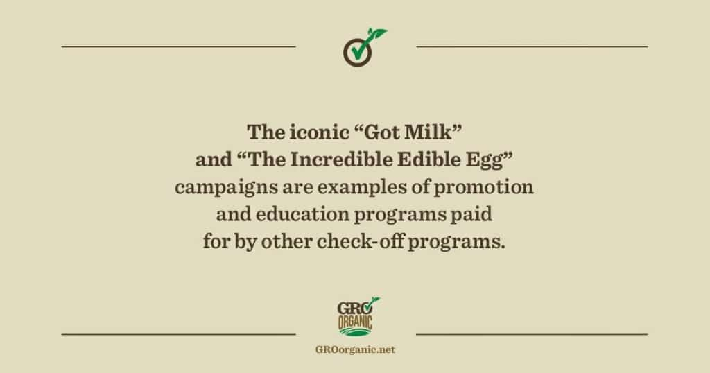 a tan background with text reading The iconic Got Milk and The Incredible Edible Egg campaigns are examples of promotion and education programs paid for by other check-off programs.