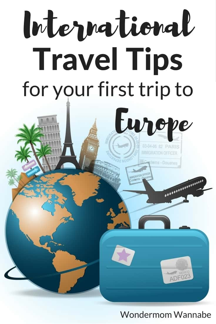 Great international travel tips for anyone visiting Europe for the first time.