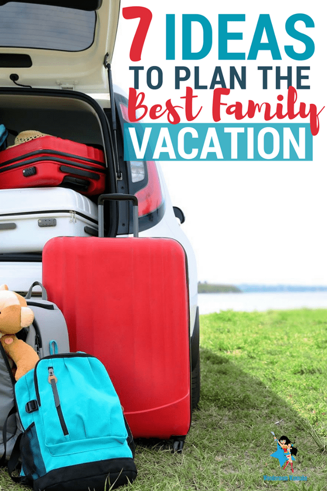 Practical tips to help you plan the best family vacation. via @wondermomwannab
