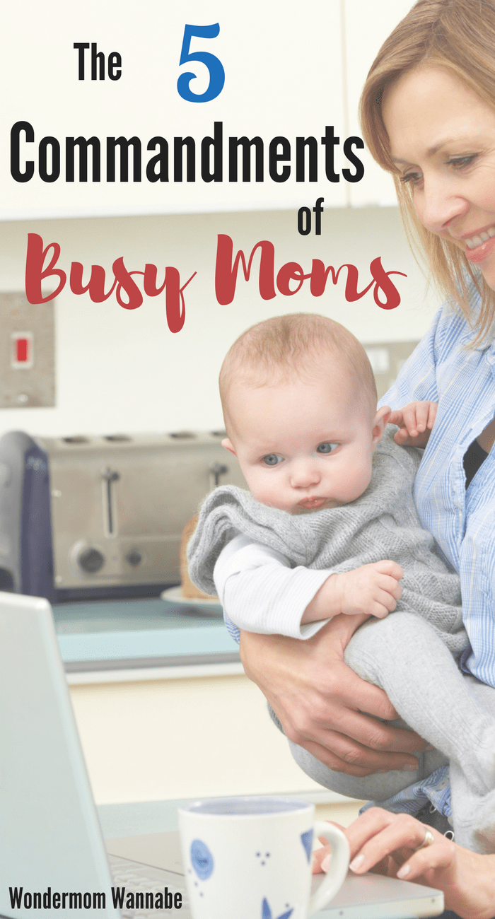 These commandments of busy moms are helpful reminders to enjoy the chaos of daily life, along with a few tips for doing it.