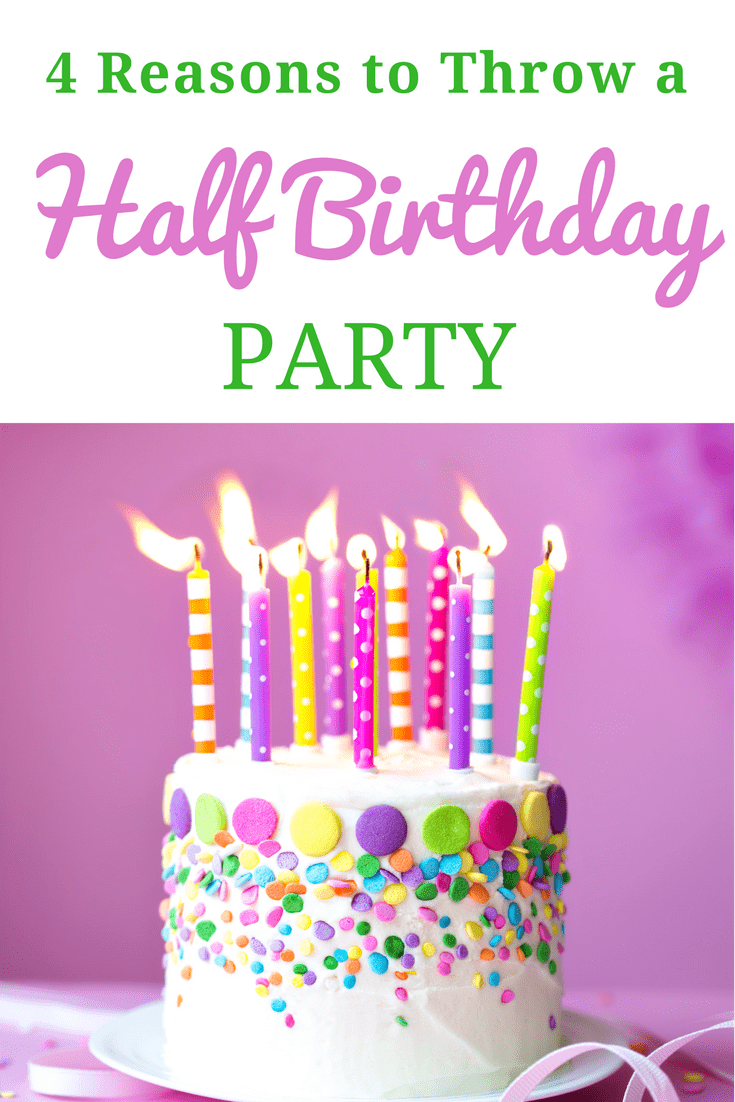 Four great reasons to celebrate a half birthday, plus advice on how to throw a great half birthday party (by breaking the birthday party mold completely). #birthdayparty #halfbirthday #birthday via @wondermomwannab