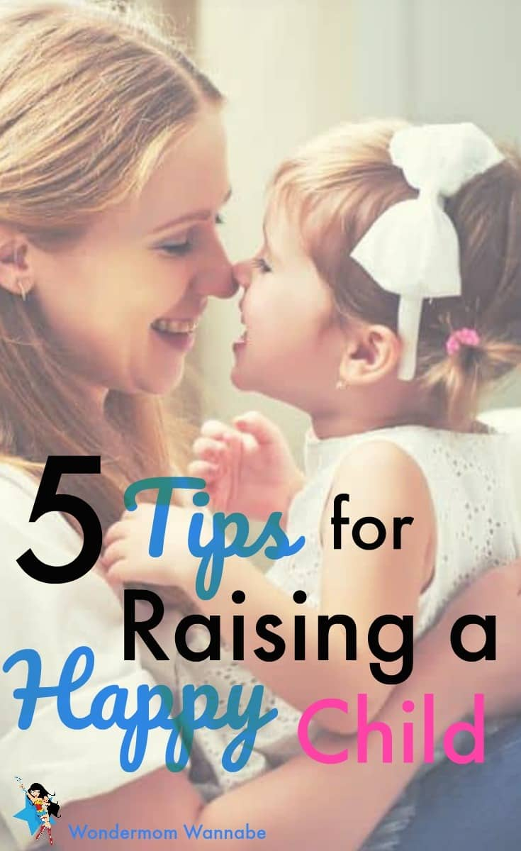 These simple steps are perfect for any parent who has wondered how to raise a happy child. Even better, these tips will help you feel more fulfilled as a parent too!