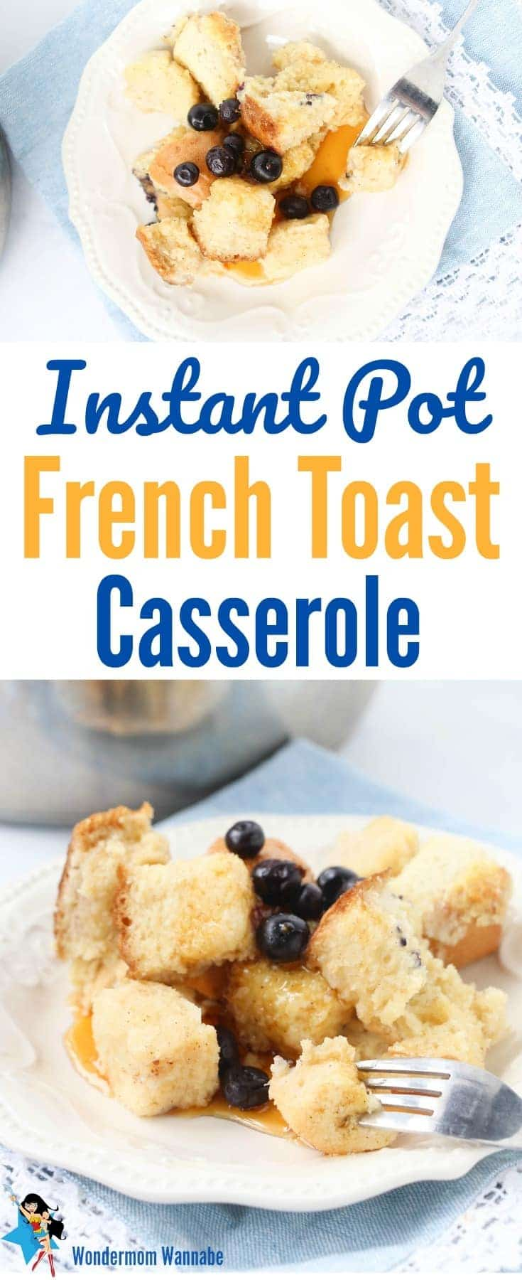 a collage of french toast casserole on a white plate with title text reading Instant Pot French Toast Casserole