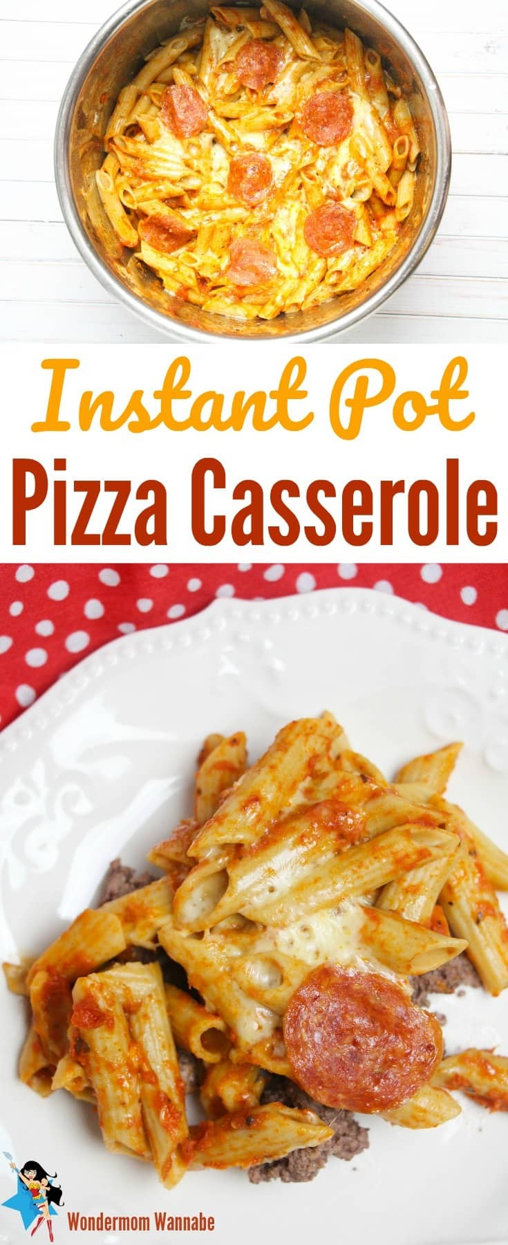 a collage of pizza casserole in a pot and on a white plate with title text reading Instant Pot Pizza Casserole
