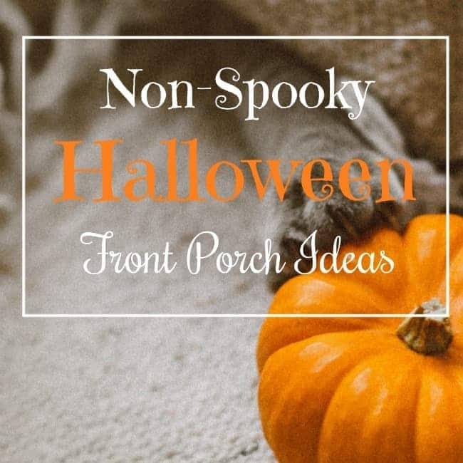 a pumpkin on a carpet with title text overlay reading Non-Spooky Halloween Front Porch Ideas