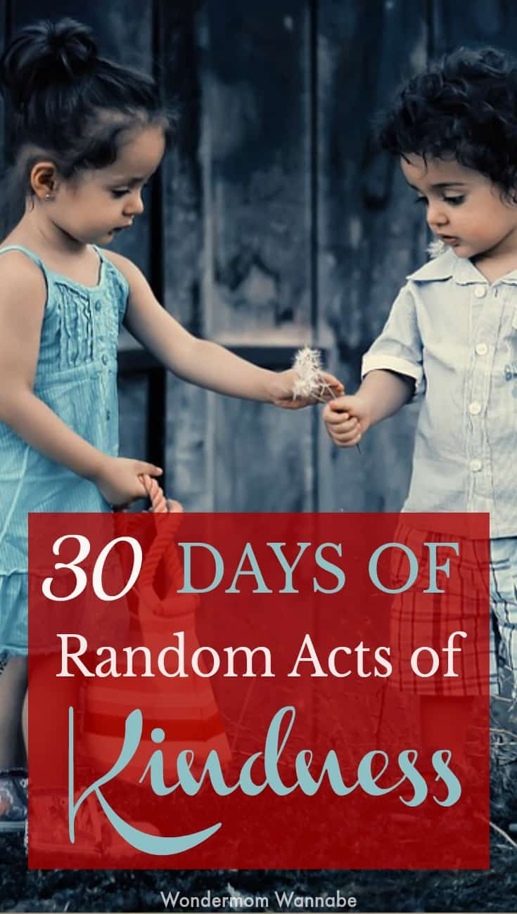 Wonderful 30 day series with different random acts of kindness ideas for everyone!
