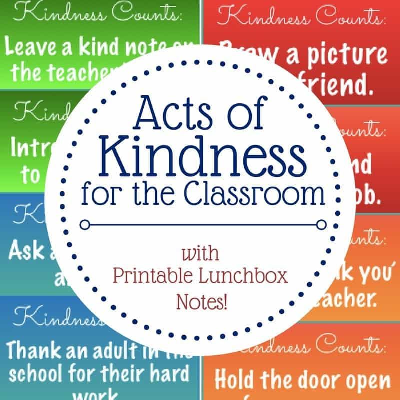 printable lunchbox notes with title text reading Acts of Kindness for the Classroom with Printable Lunchbox Notes!
