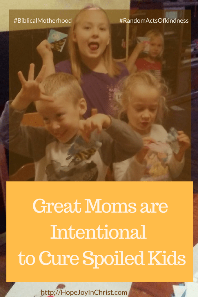 four kids acting silly with title text reading Great Moms are Intentional to Cure Spoiled Kids
