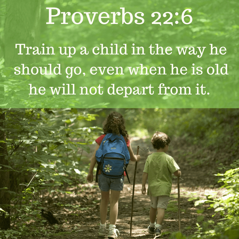 a boy and girl walking on a trail holding walking sticks with title text reading Proverbs 22:6 Train up a child in the way he should go, even when he is old he will not depart from it.