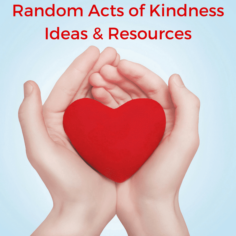 hands holding a heart with title text reading Random Acts of Kindness Ideas & Resources