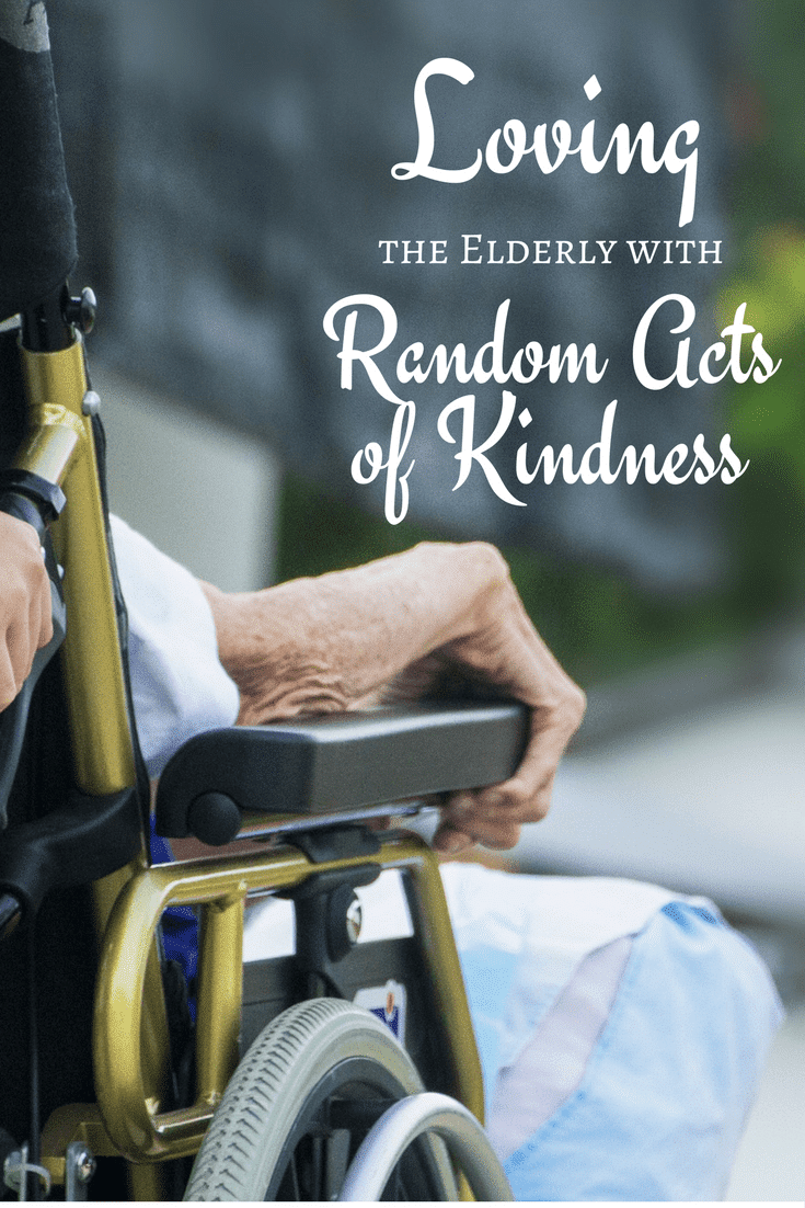 an elderly person sitting in a wheelchair with title text reading Loving The Elderly With Random Acts of Kindness