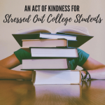 An Act of Kindness for Stressed Out College Students