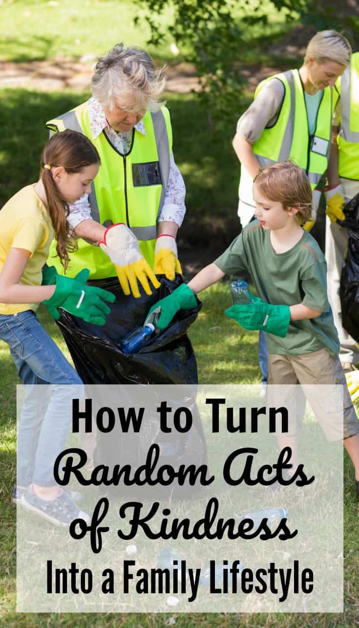 people at a park picking up trash with title text reading How to Turn Random Acts of Kindness Into a Family Lifestyle
