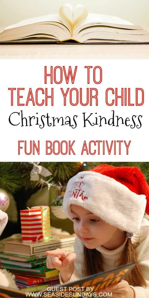 a collage of on open book with the pages made to look like a heart and a little girl pointing her finger while reading a book with a Christmas tree and more books in the background with title text reading How To Teach Your Child Christmas Kindness Fun Book Activity