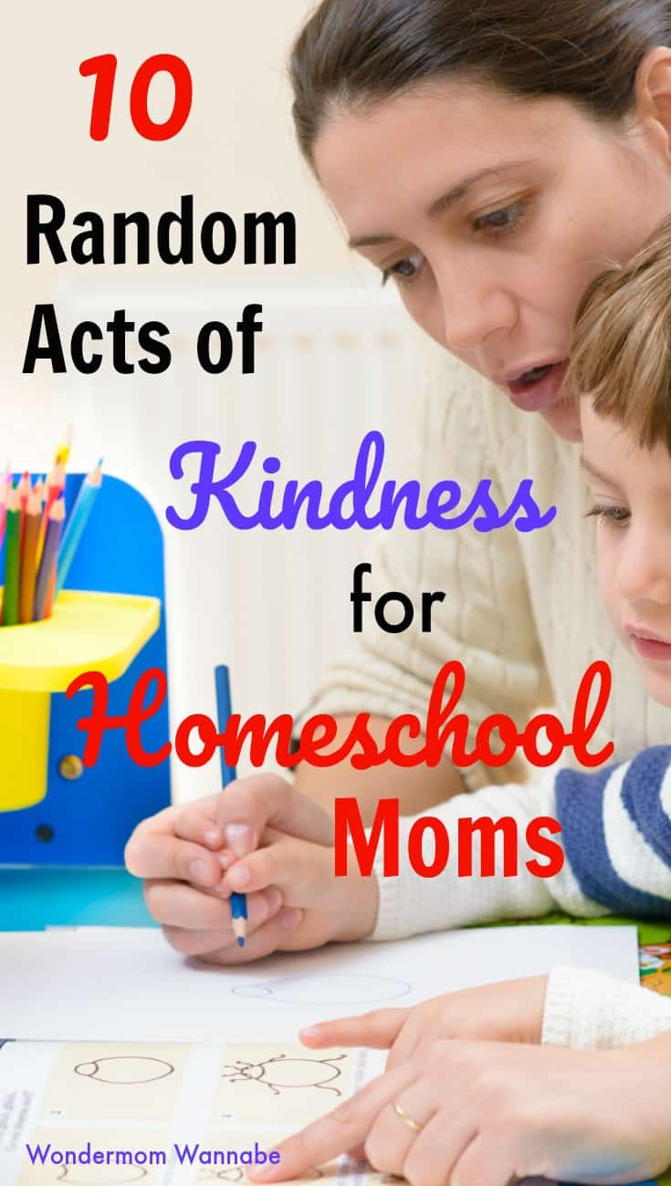 Being a homeschool mom can be very overwhelming, and help can make a big difference. So what random acts of kindness can you do for homeschool moms? #randomactsofkindness #homeschool #moms #momlife via @wondermomwannab