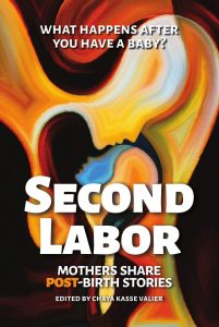 SECOND LABOR: Mothers Share POST-Birth Stories