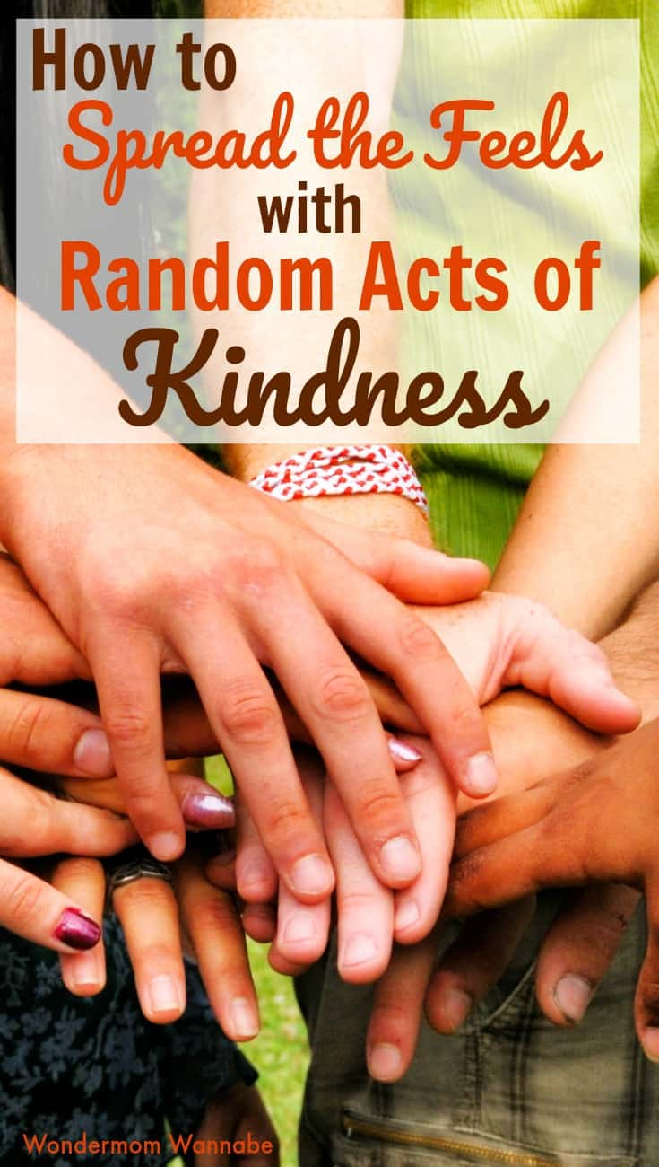 several different hands stacked on top of each other with title text reading How to Spread the Feels with Random Acts of Kindness