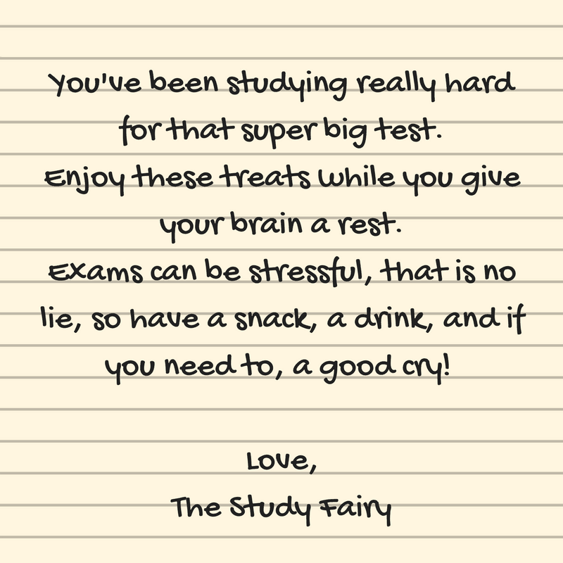 a graphic of lined paper with text on it reading you've been studying really hard for that super big test. Enjoy these treats while you give your brain a rest. Exams can be stressful, that is no life, so have a snack, a drink, and if you need to, a good cry! Love, The study fairy