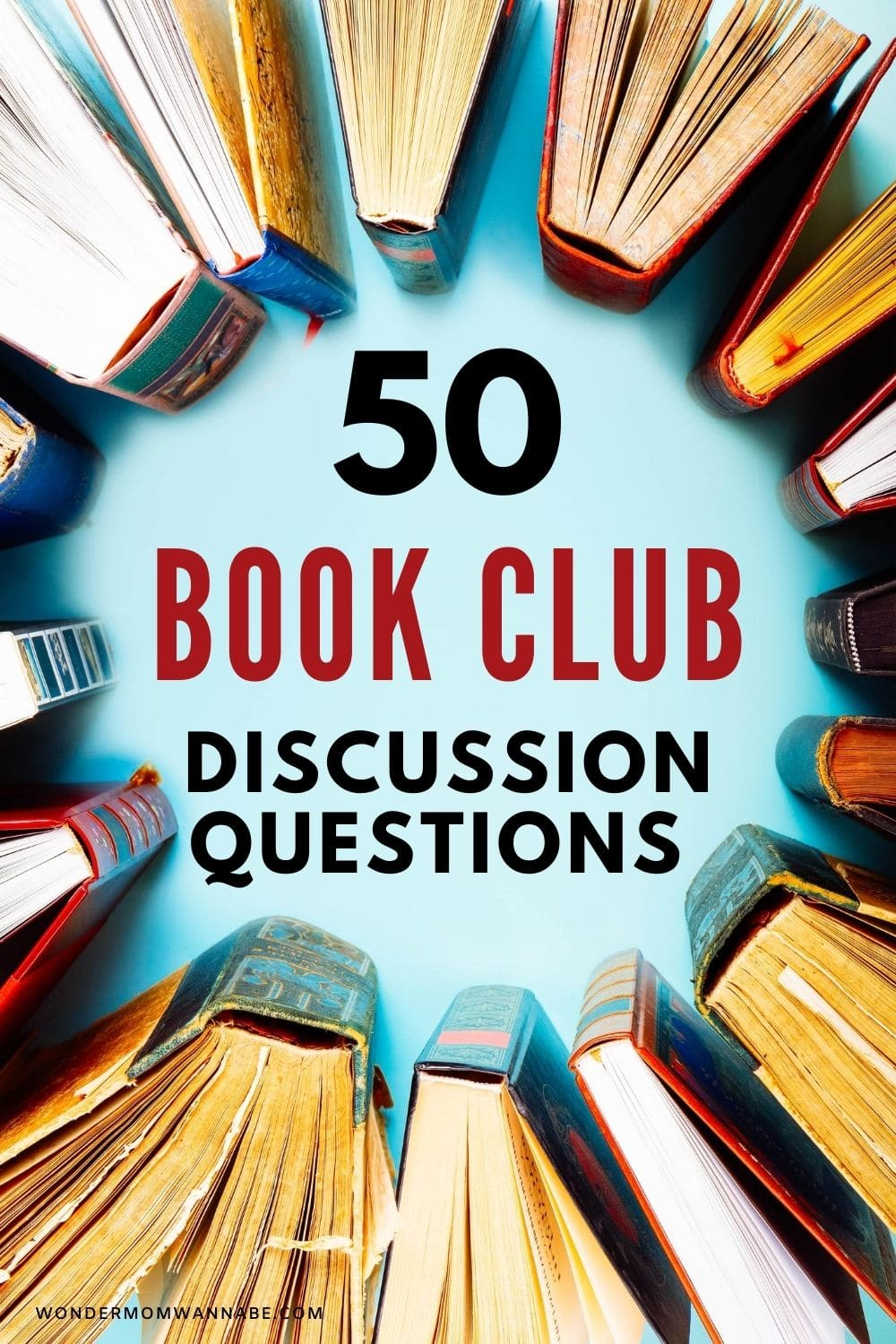 several books in a circle with title text reading 50 Book Club Discussion Questions