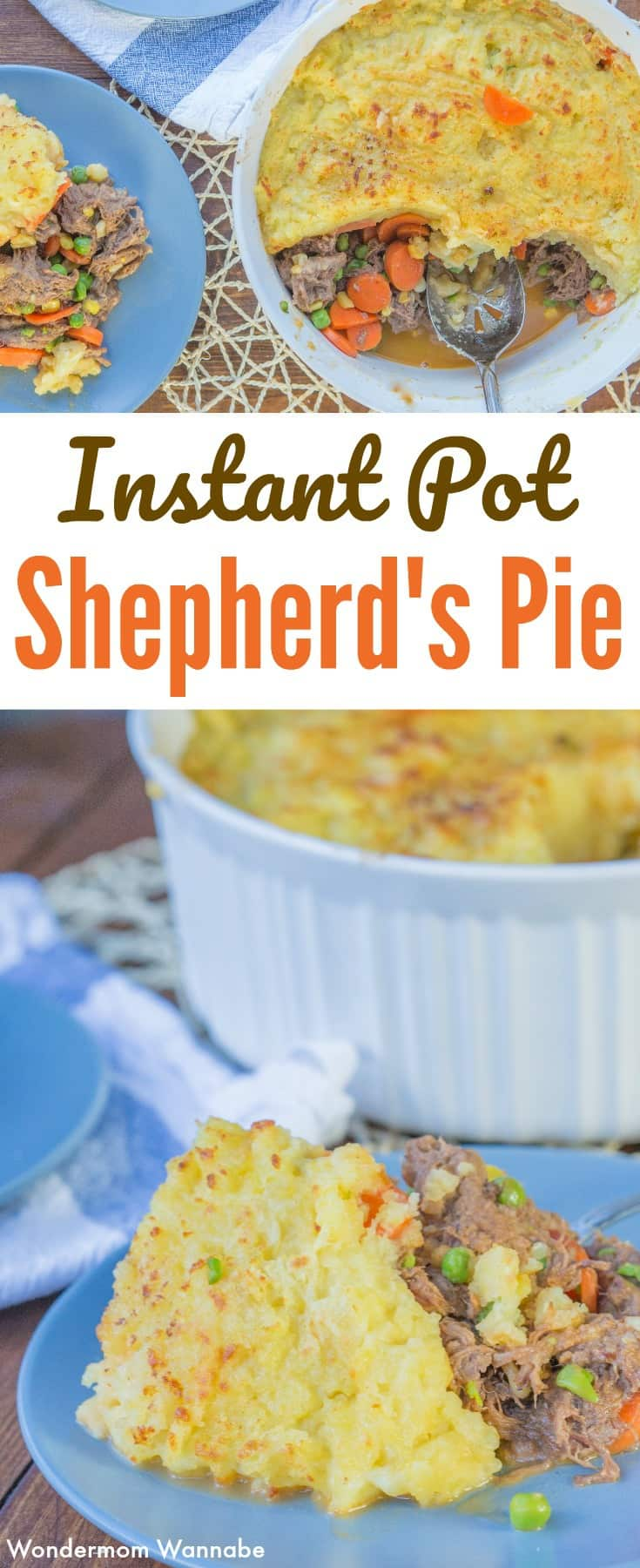 a collage of shepherd's pie in a casserole dish and on a blue plate with title text reading Instant Pot Shepherd's Pie
