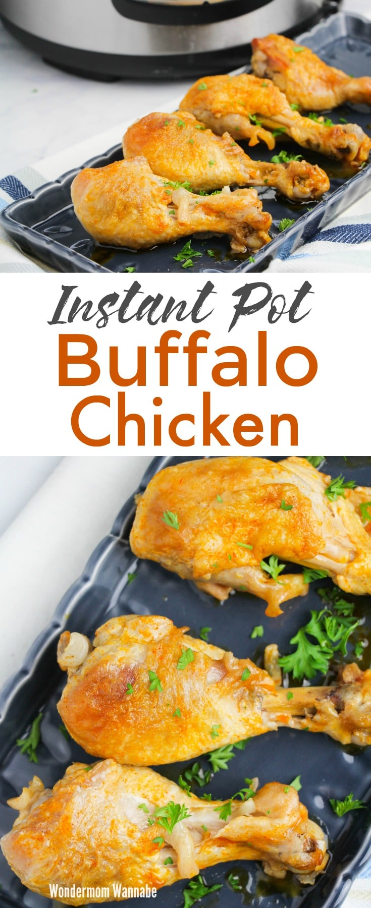 a collage of buffalo chicken drumsticks on a black dish on a white table with an instant pot in the background with title text reading Instant Pot Buffalo Chicken