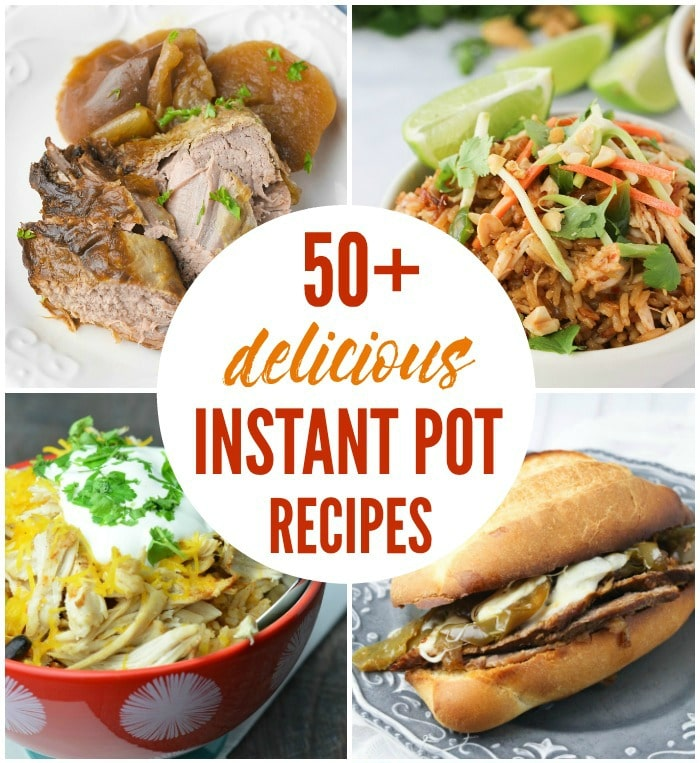 a collage of four different dinners with title text reading 50+ delicious Instant Pot Recipes