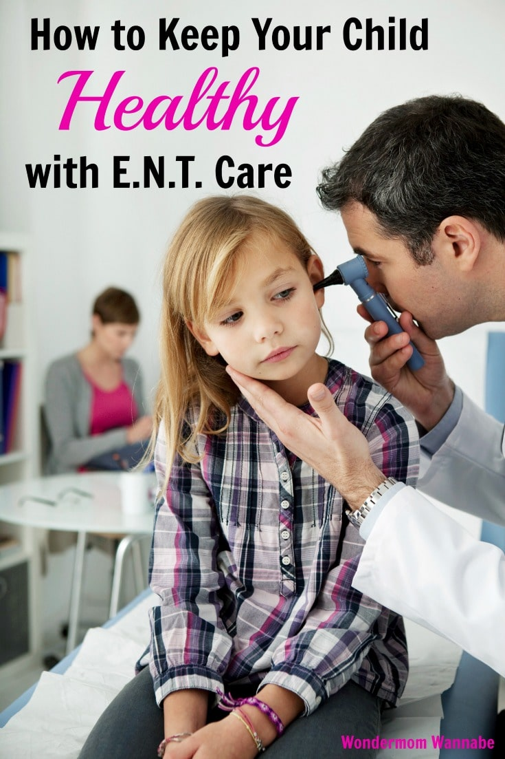 a doctor looking in a young girl's ear with the mom sitting in the background with title text reading How to Keep Your Child Healthy with E.N.T. Care