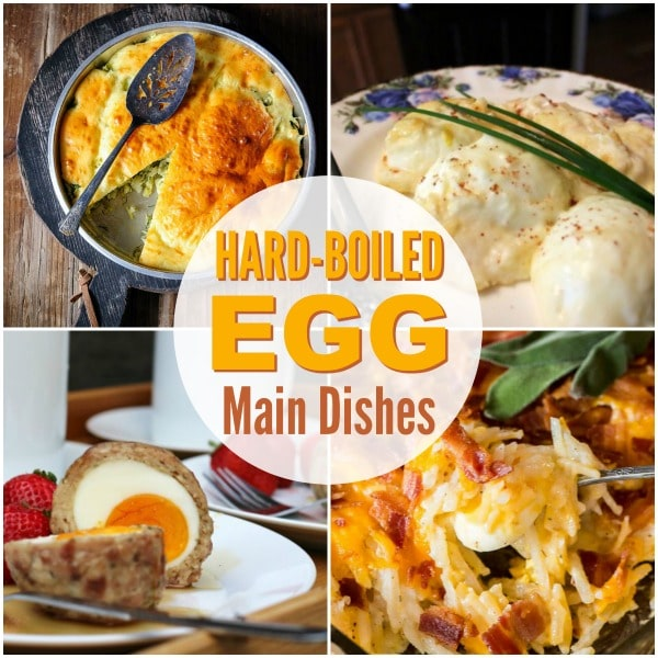 a collage of four different dinners with title text reading Hard-Boiled Egg Main Dishes