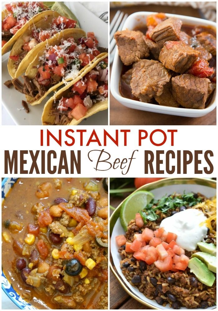 a collage of four different mexican dishes with title text reading instant pot mexican beef recipes