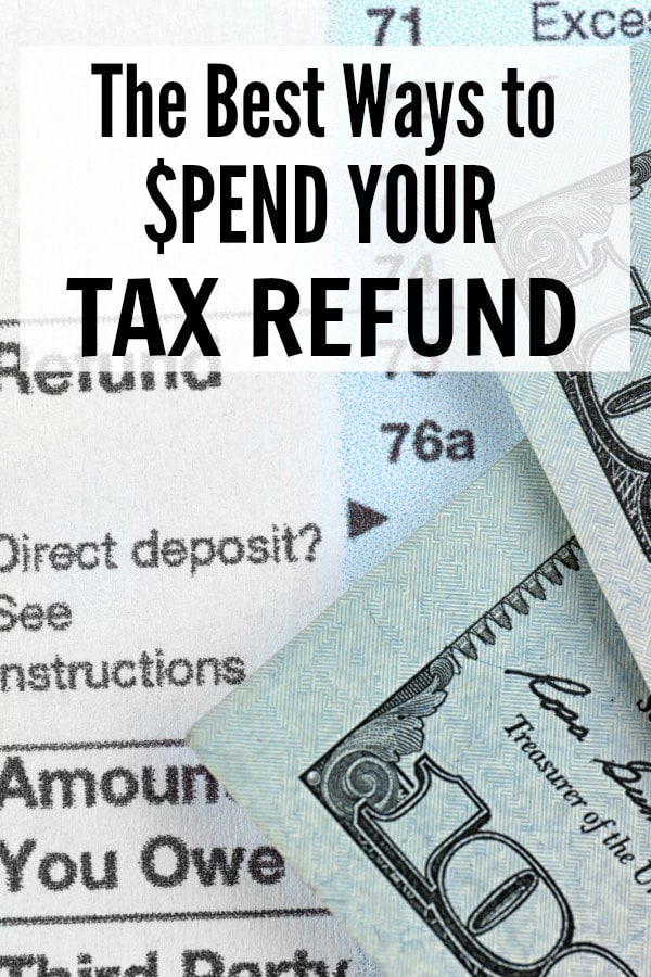 Best Ways to Spend Your Tax Refund