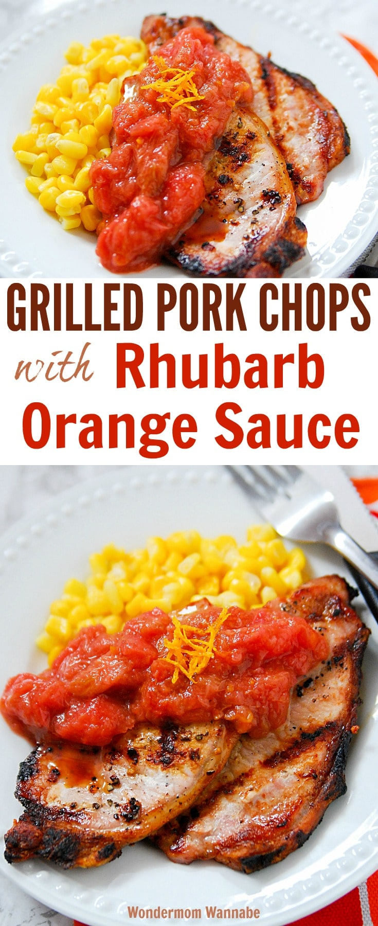 a collage of pork chops topped with rhubarb orange sauce and corn on a white plate with title text reading Grilled Pork Chops with Rhubarb Orange Sauce