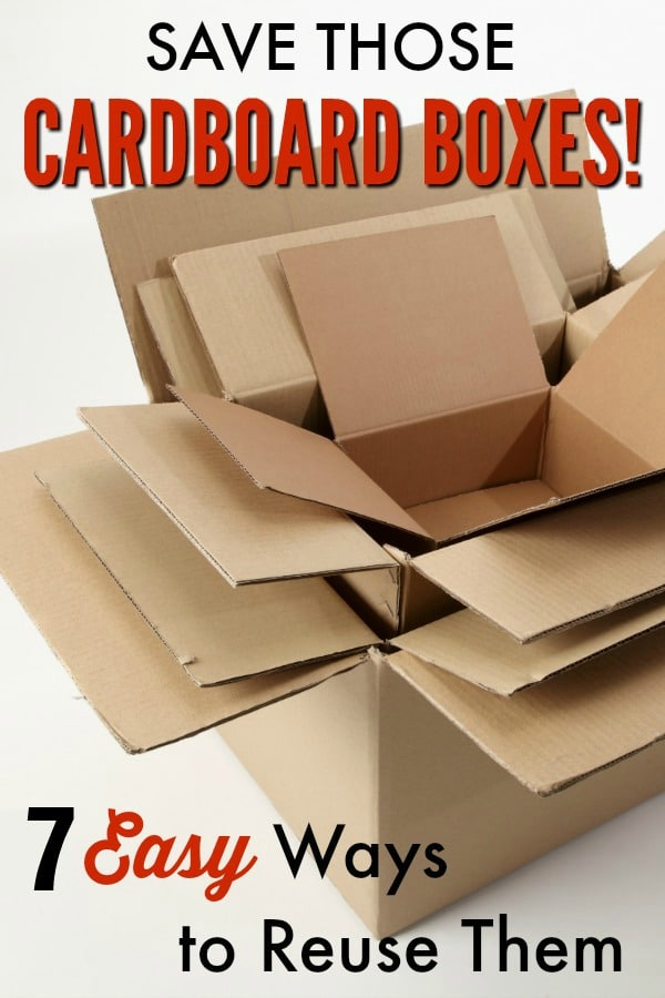 a stack of cardboard boxes on a white background with title text reading Save Those Cardboard Boxes! 7 Easy Ways to Reuse Them