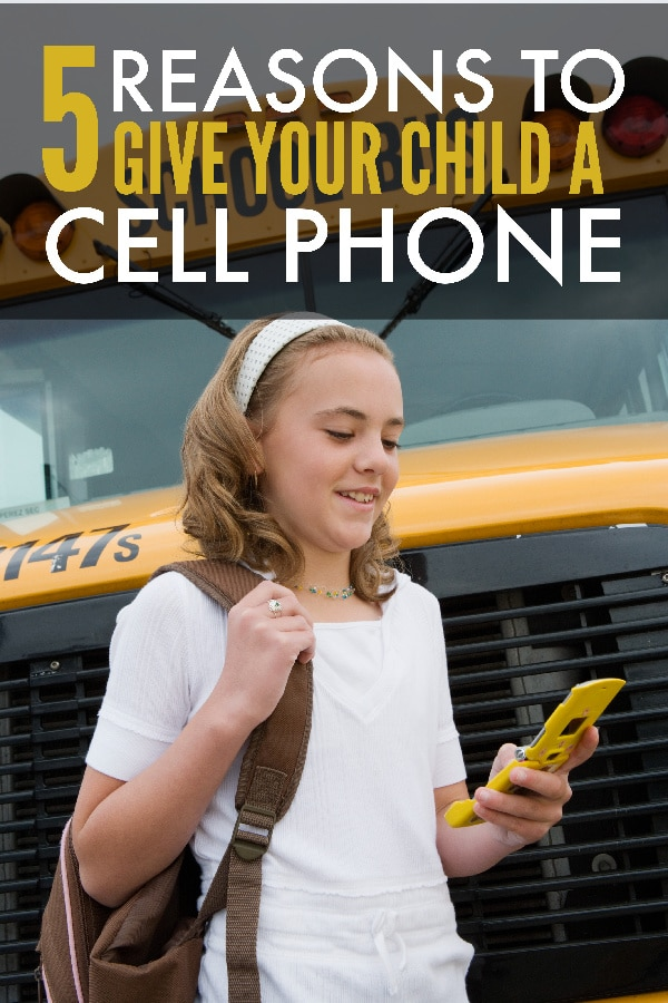 Kids and Cell Phones: 5 Reasons to Give Your Child a Cell Phone