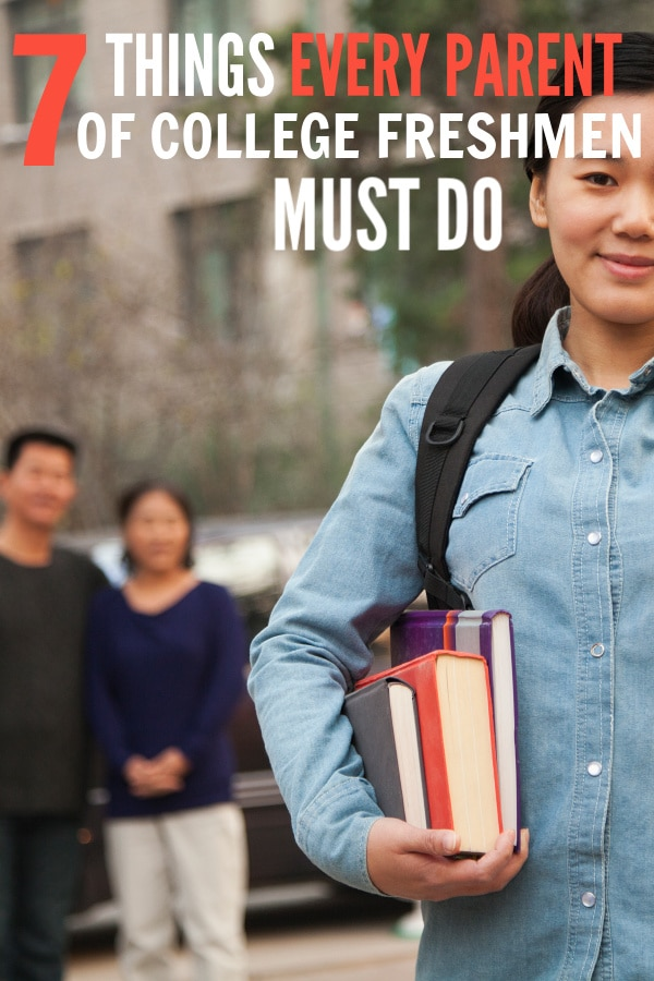a girl holding some books with a backpack on with her parents, a car, and a college building in the background with title text reading 7 Things Every Parent of College Freshmen Must Do